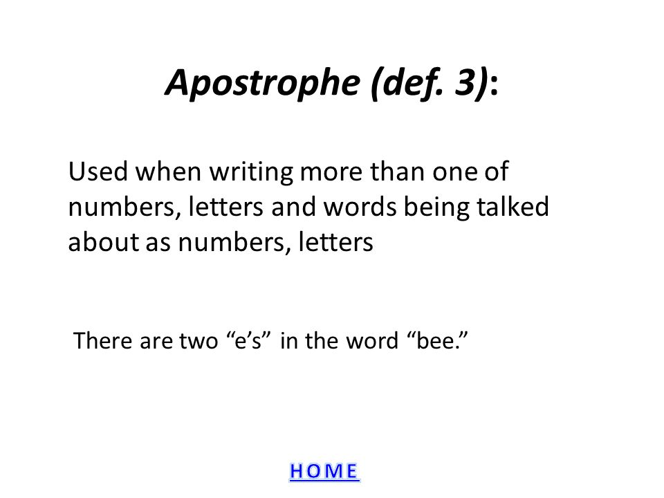 """Apostrophe (def. 3): Used when writing more than one of numbers, letters and words being talked about as numbers, letters There are two """"e's"""" in the w"""