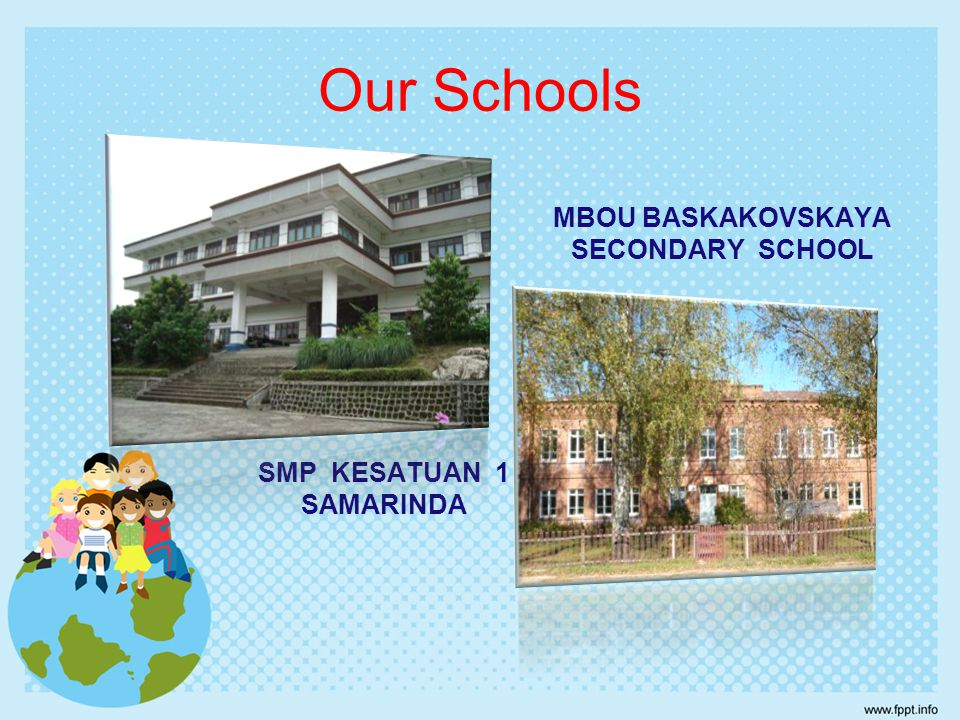 Our Schools SMP KESATUAN 1 SAMARINDA MBOU BASKAKOVSKAYA SECONDARY SCHOOL