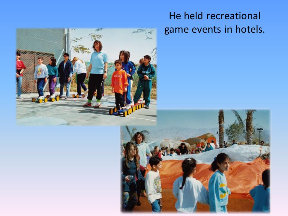 He held recreational game events in hotels.