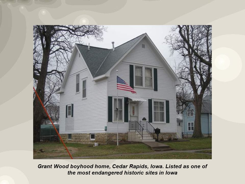 Grant Wood boyhood home, Cedar Rapids, Iowa.
