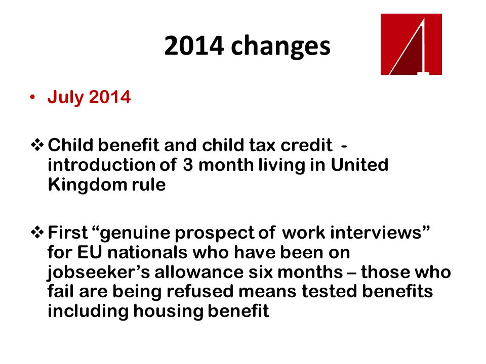 2014 changes 6 October 2014 Tougher habitual residence test will apply to ESA, Pension Credit and Income Support The minimum earnings threshold will be introduced for ESA, Pension Credit and Income Support