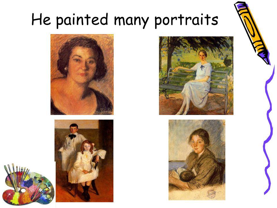 He painted many portraits