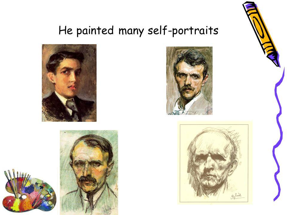 He painted many self-portraits