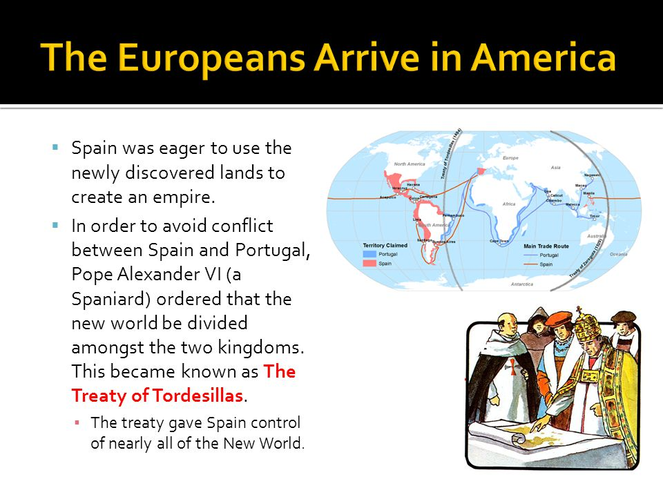  Spain was eager to use the newly discovered lands to create an empire.