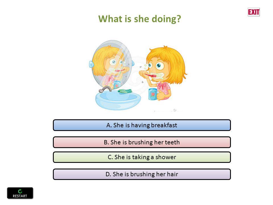 What is she doing. A. She is having breakfast B.