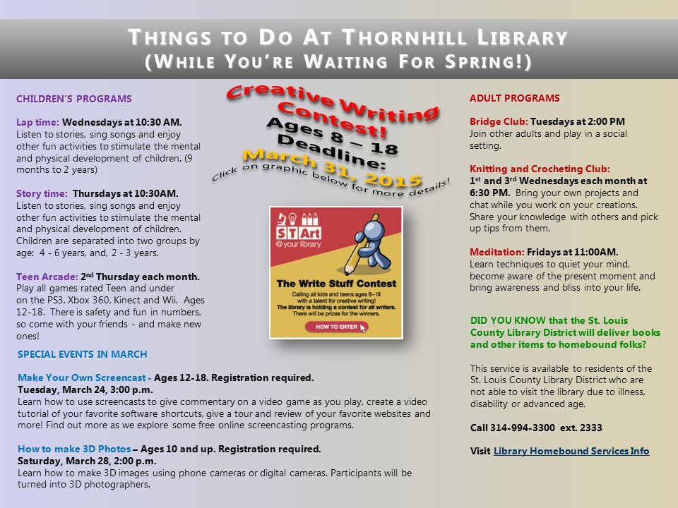T HINGS TO D O A T T HORNHILL L IBRARY T HINGS TO D O A T T HORNHILL L IBRARY (W HILE Y OU ' RE W AITING F OR S PRING !) March 9 – 31, 2015 Click the button below to access easy-to-read, hyperlinked Calendars of all Libraries in the District.