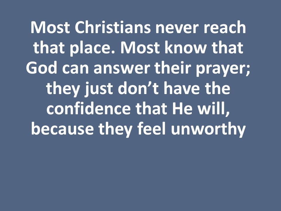Most Christians never reach that place.