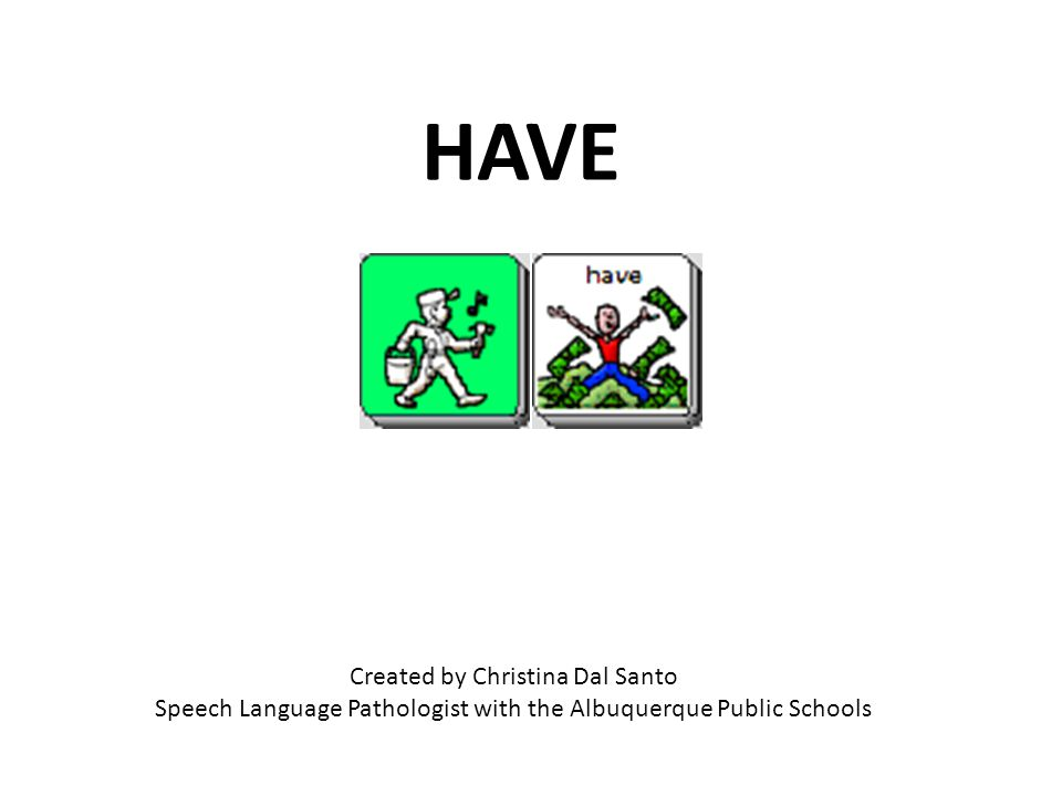Created by Christina Dal Santo Speech Language Pathologist with the Albuquerque Public Schools HAVE