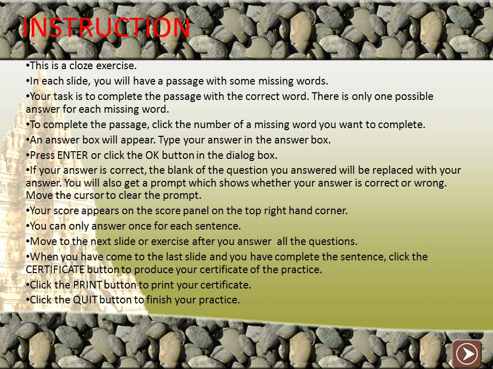 INSTRUCTION This is a cloze exercise.