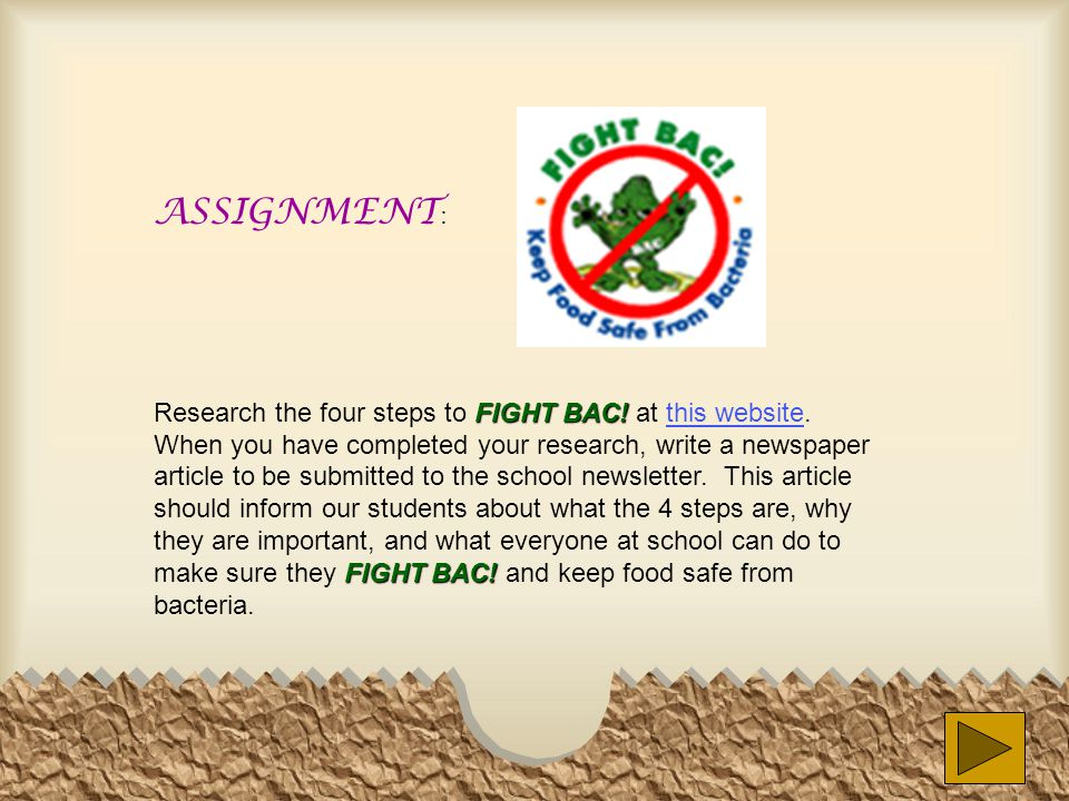 ASSIGNMENT : FIGHT BAC. FIGHT BAC. Research the four steps to FIGHT BAC.