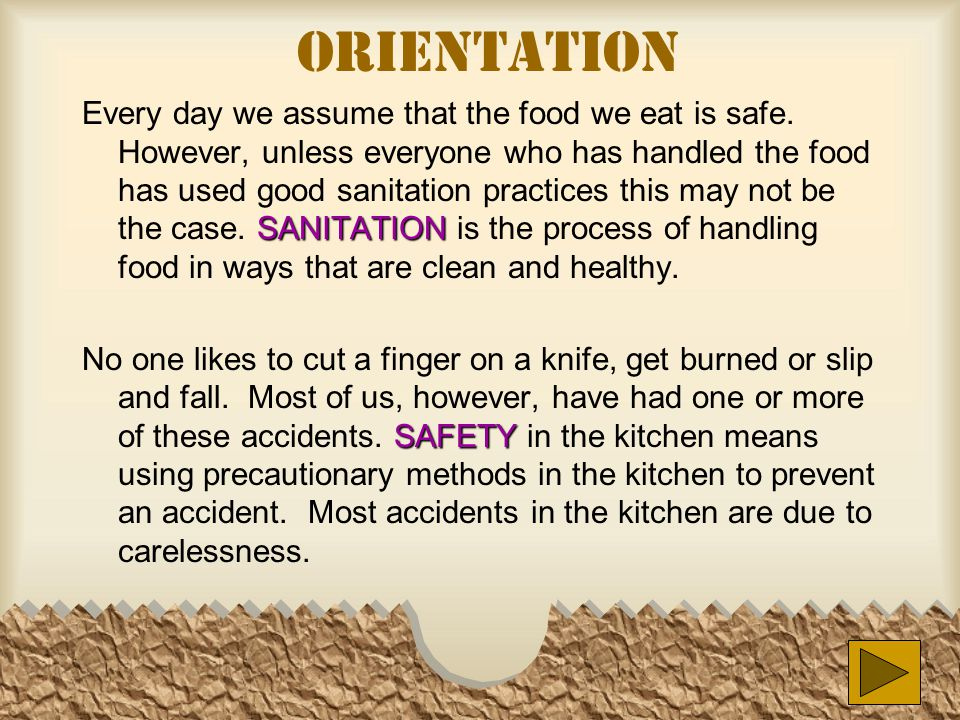 Orientation SANITATION Every day we assume that the food we eat is safe.