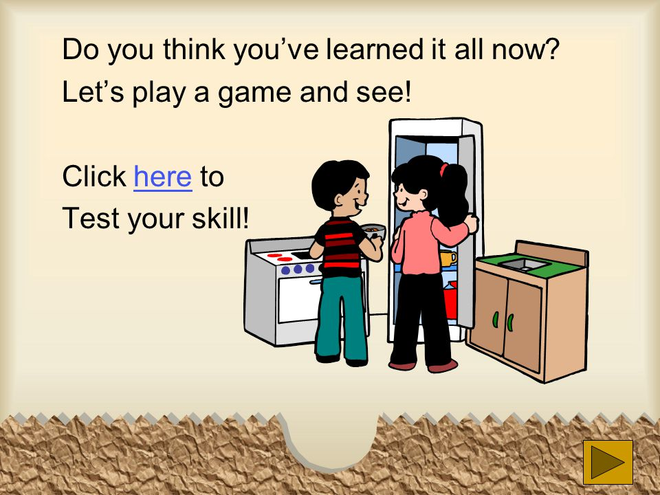 Do you think you've learned it all now. Let's play a game and see.