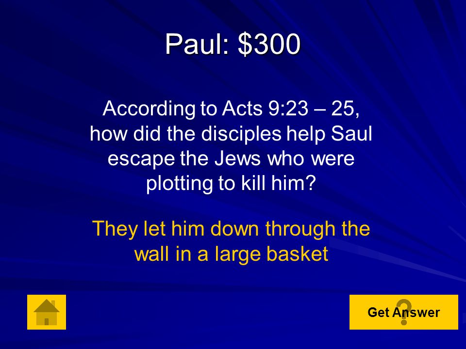 Paul : $200 Paul : $200 According to Acts 9:1 – 5, where was Saul headed when Jesus asked him, Saul, Saul, why are you persecuting me? Damascus Get Answer