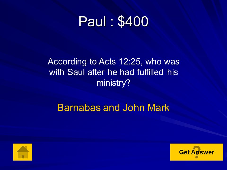 Paul: $300 According to Acts 9:23 – 25, how did the disciples help Saul escape the Jews who were plotting to kill him.