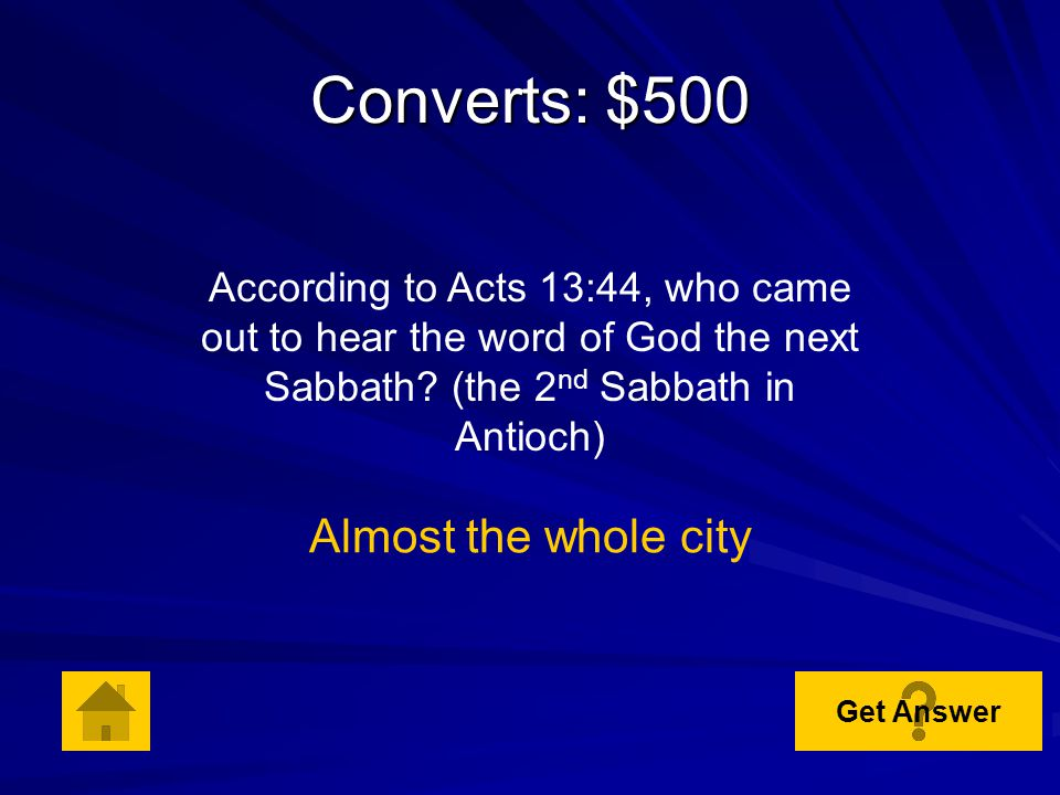 Converts: $400 According to Acts 13:7, what is the name of the proconsul, an intelligent man who wanted to hear the word of God from Barnabas and Saul.