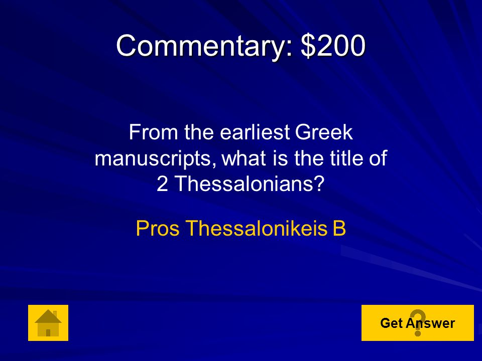 Commentary: $100 Name the 3 early church writers who considered Paul to be the author of 1 Thessalonians.