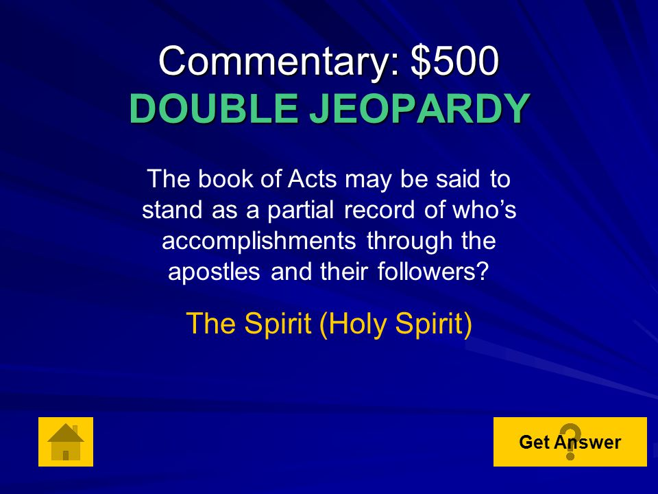Commentary: $400 What bible text serves as the theme around which the Acts of the apostles is developed.