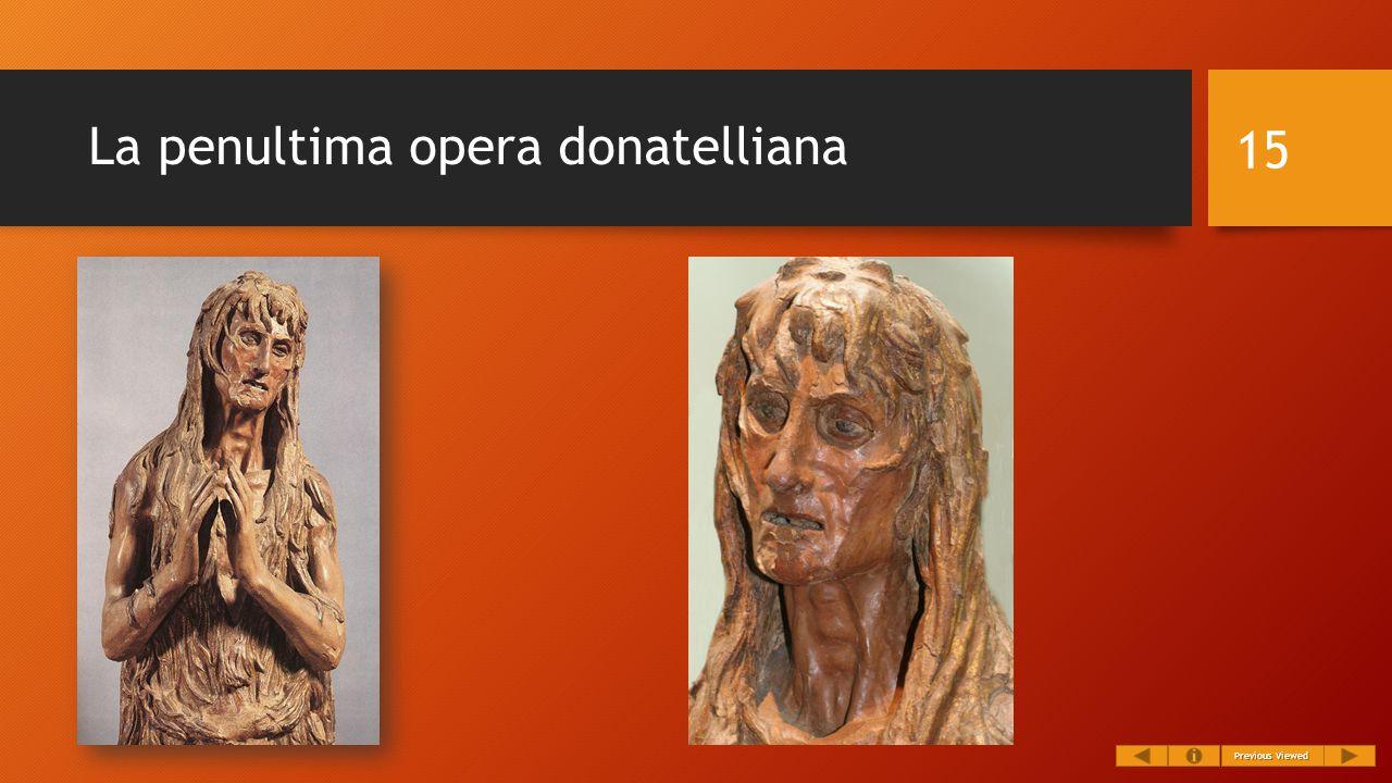 La penultima opera donatelliana 15 Previous Viewed Previous Viewed