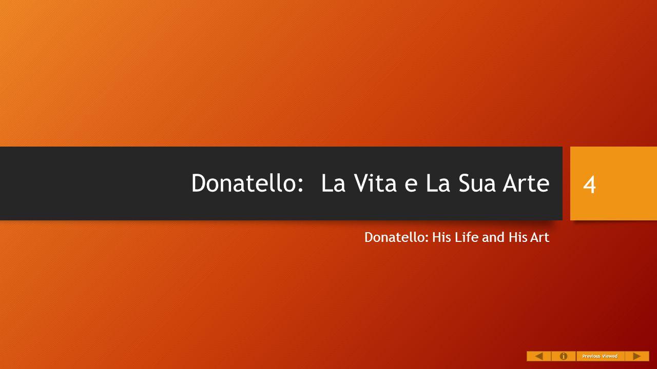 Donatello: La Vita e La Sua Arte Donatello: His Life and His Art 4 Previous Viewed Previous Viewed