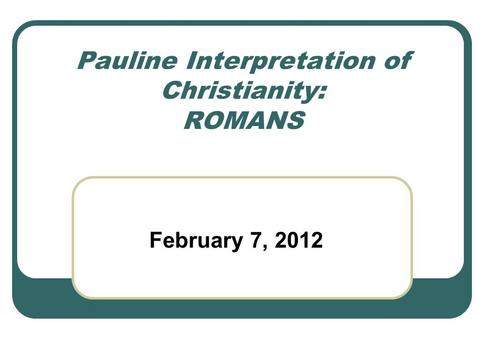 Today's Schedule 4:00-5:20 Paul's Doctrine of Justification: Pros and Cons of a Forensic/Theological Reading of Paul.