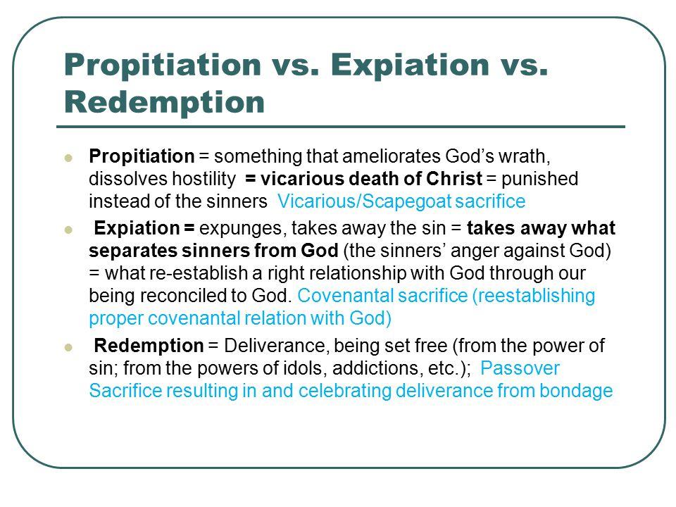 Propitiation vs. Expiation vs.