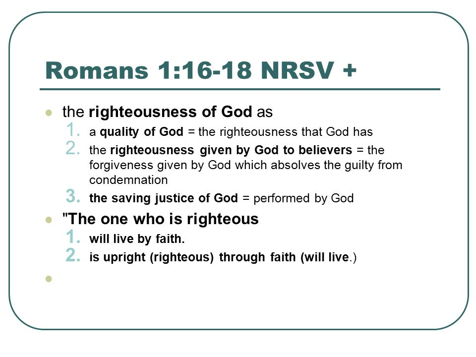 Romans 1:16-18 NRSV + the righteousness of God as 1.