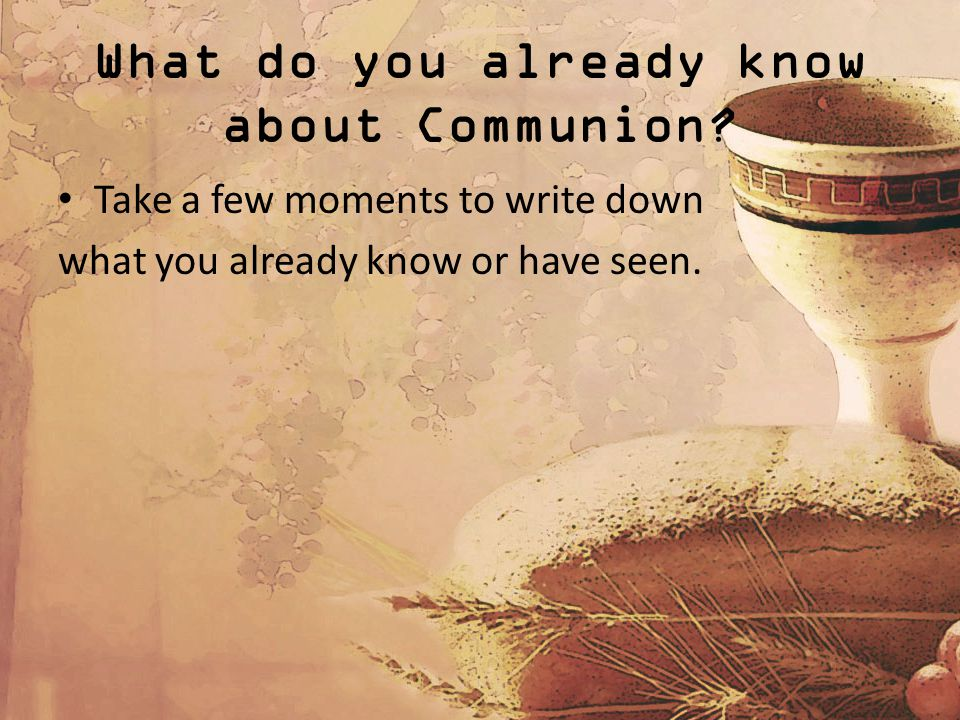 What do you already know about Communion.