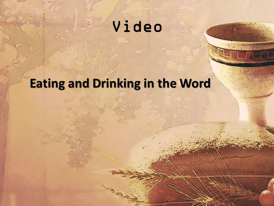 Video Eating and Drinking in the Word
