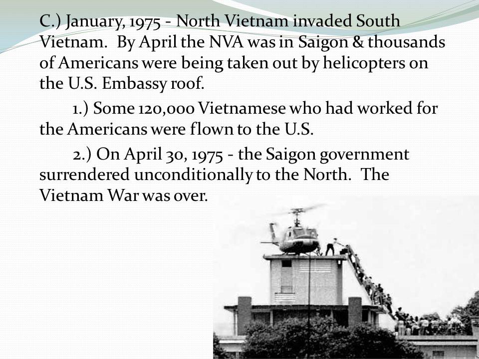 C.) January, 1975 - North Vietnam invaded South Vietnam.