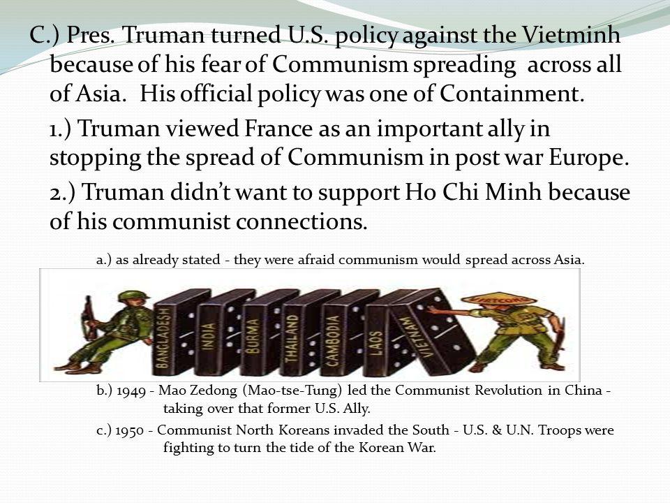 C.) Pres. Truman turned U.S.