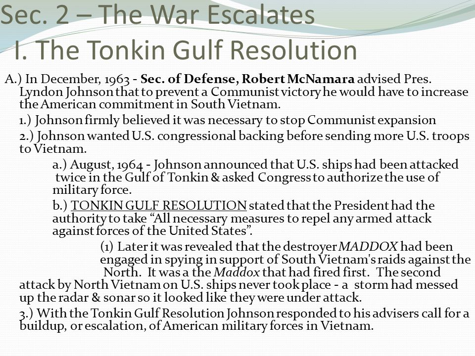 Sec. 2 – The War Escalates I. The Tonkin Gulf Resolution A.) In December, 1963 - Sec.