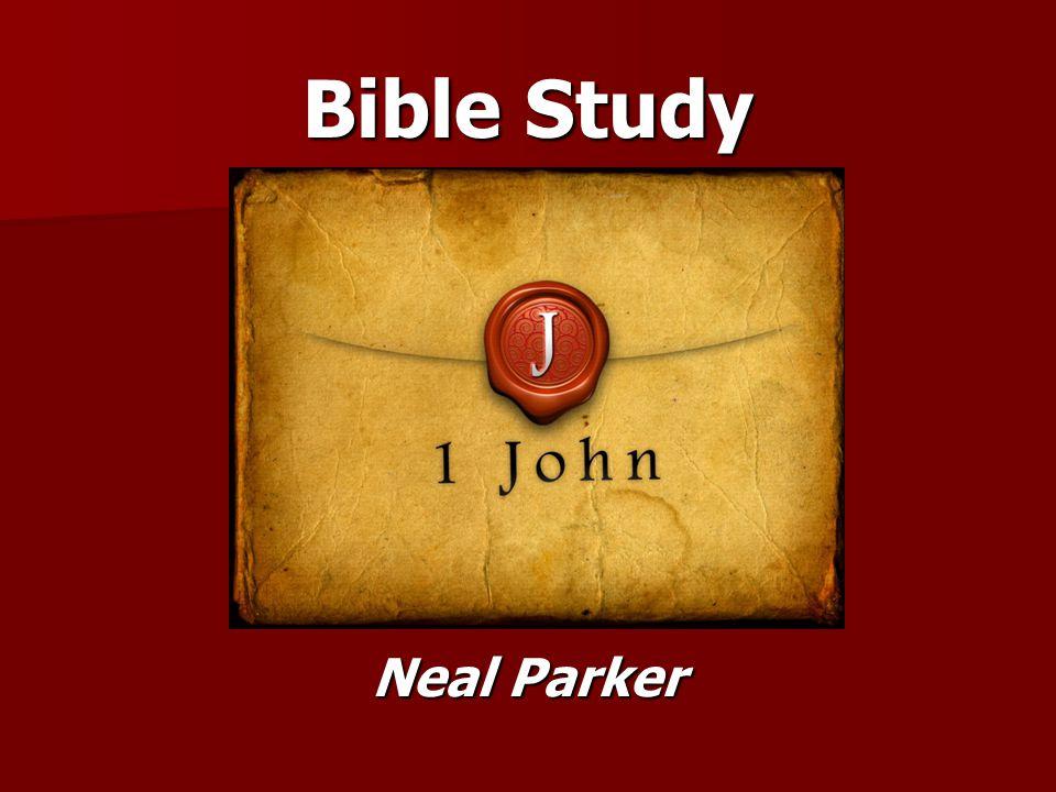 Bible Study Neal Parker