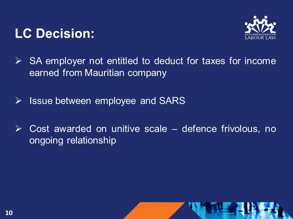 LC Decision:  SA employer not entitled to deduct for taxes for income earned from Mauritian company  Issue between employee and SARS  Cost awarded