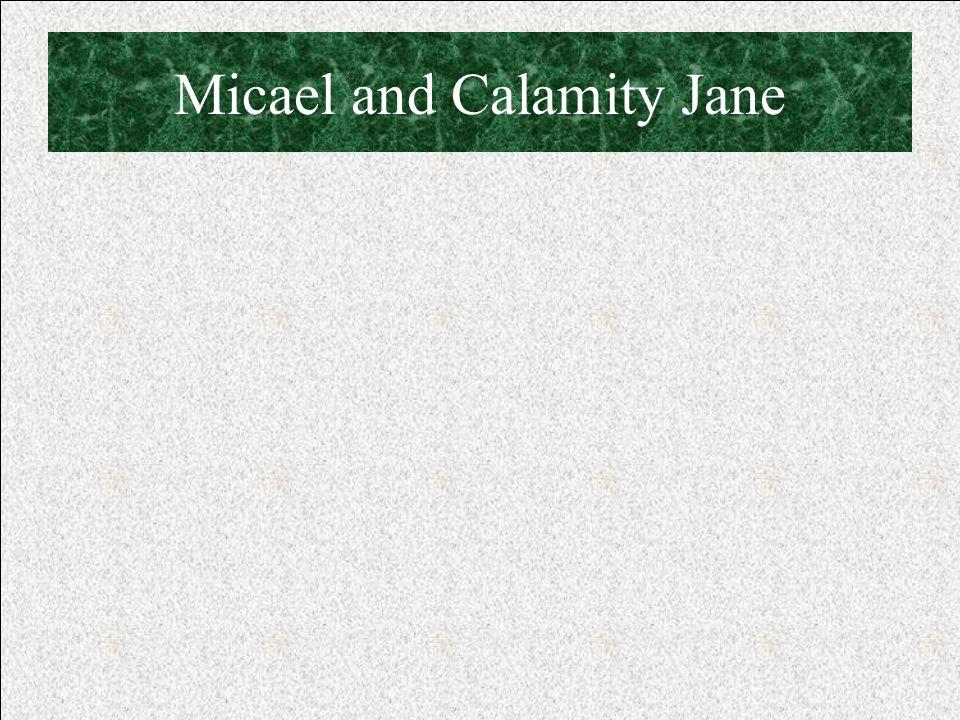 Micael and Calamity Jane