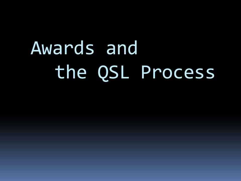 Awards and the QSL Process