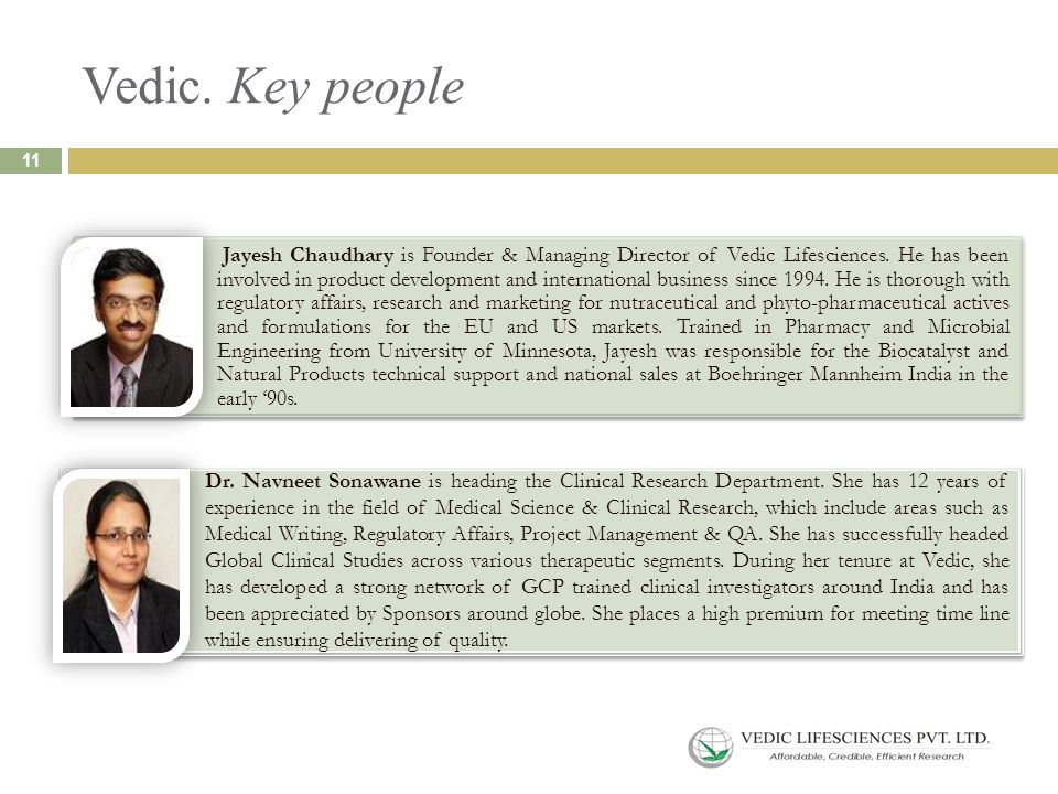 Vedic. Key people Jayesh Chaudhary is Founder & Managing Director of Vedic Lifesciences. He has been involved in product development and international
