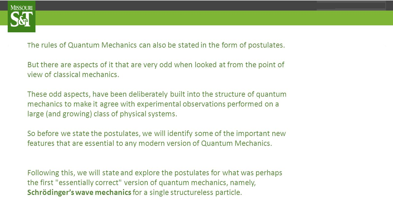 T he rules of Quantum Mechanics can also be stated in the form of postulates.