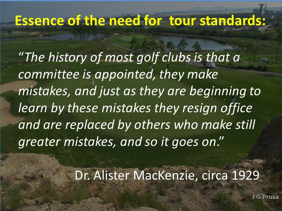 ASIAN GOLF COURSE SUPERINTENDENTS SUMMIT The Preparation and Standards for Professional Tour Championship Events James Graham Prusa