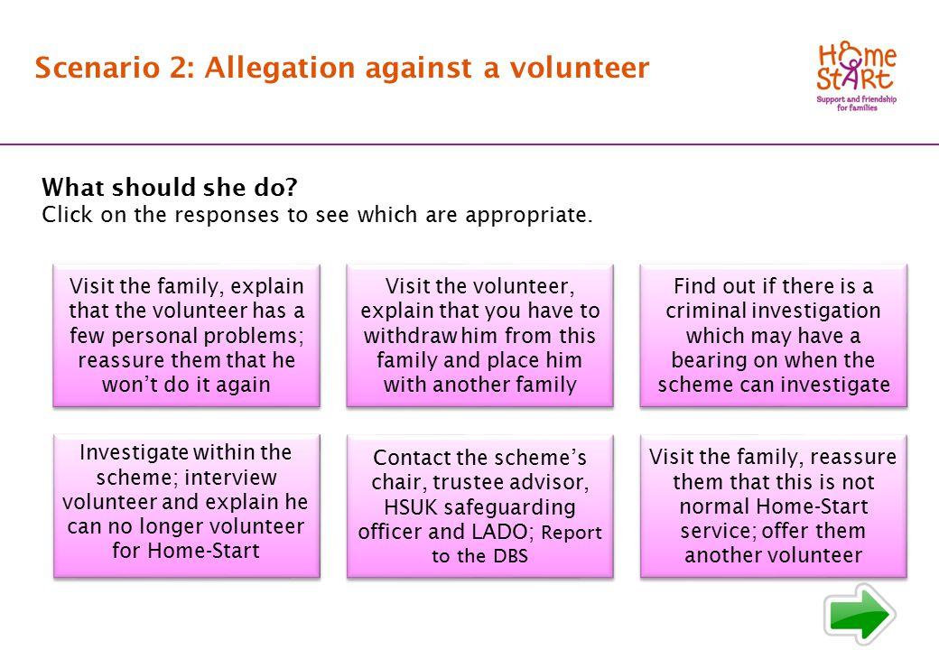 SCENARIO 2: Response main menu Scenario 2: Allegation against a volunteer What should she do.