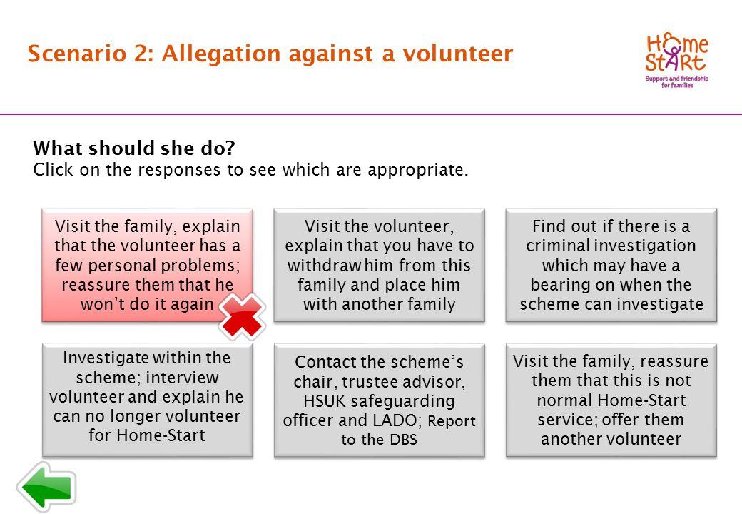 SCENARIO 2: Response menu T1 Scenario 2: Allegation against a volunteer What should she do.