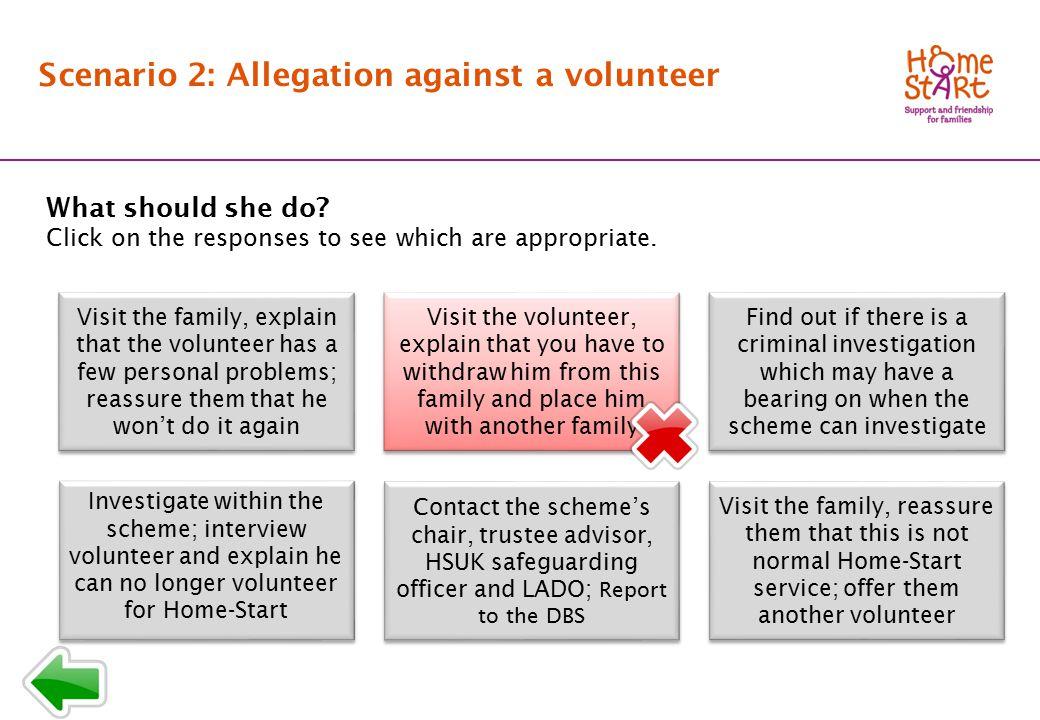 SCENARIO 2: Response menu T2 Scenario 2: Allegation against a volunteer What should she do.