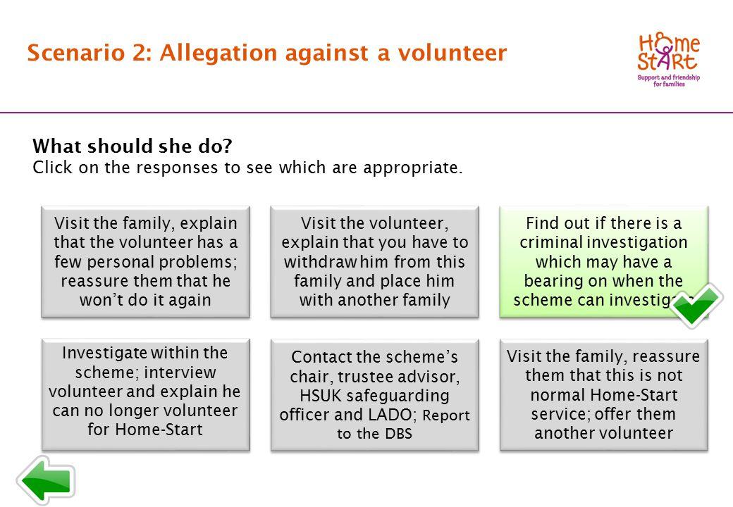 SCENARIO 2: Response menu T3 Scenario 2: Allegation against a volunteer What should she do.
