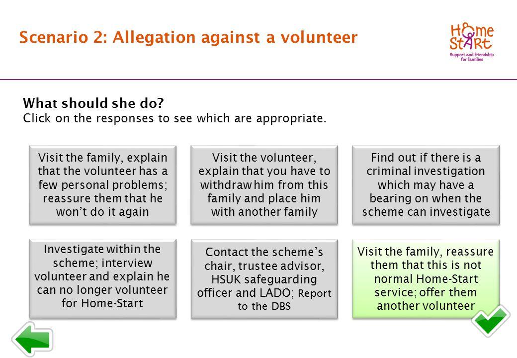 SCENARIO 2: Response menu B3 Scenario 2: Allegation against a volunteer What should she do.