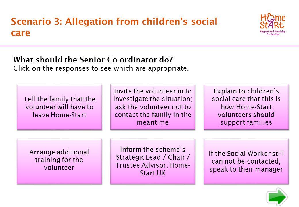 SCENARIO 3: Response main menu Scenario 3: Allegation from children's social care What should the Senior Co-ordinator do.