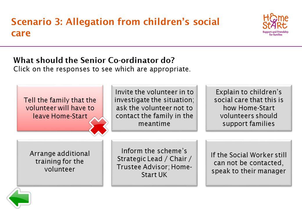 SCENARIO 3: Response menu T1 Scenario 3: Allegation from children's social care What should the Senior Co-ordinator do.