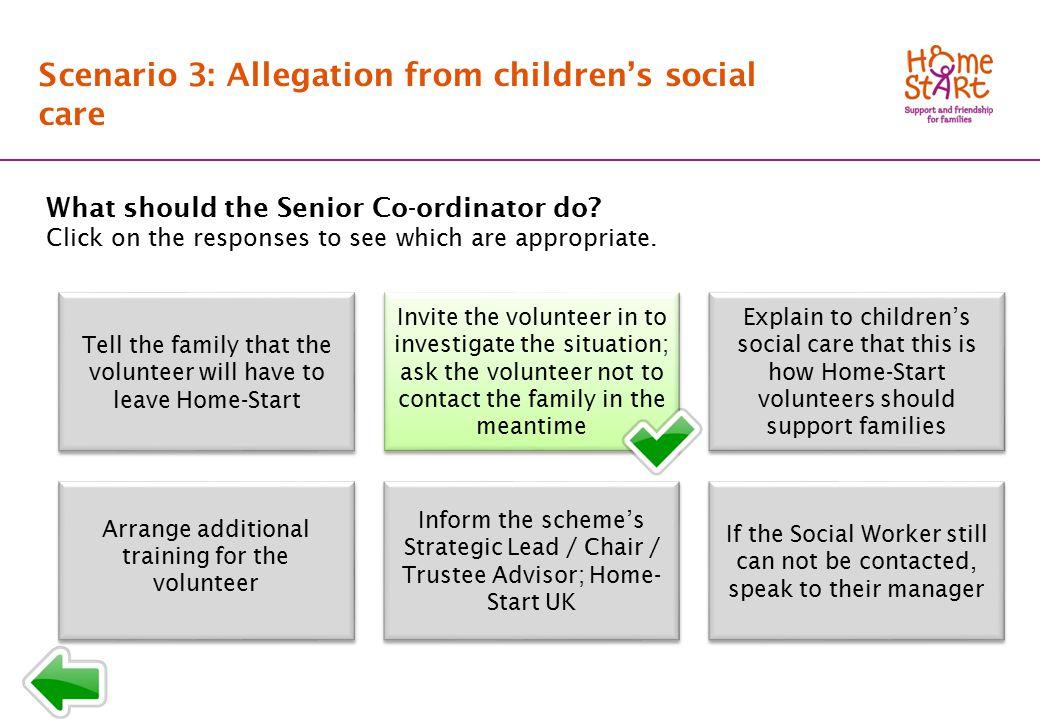 SCENARIO 3: Response menu T2 Scenario 3: Allegation from children's social care What should the Senior Co-ordinator do.