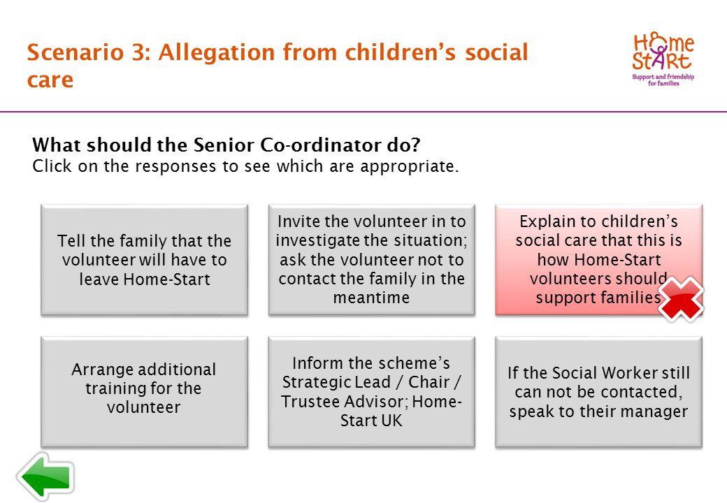 SCENARIO 3: Response menu T3 Scenario 3: Allegation from children's social care What should the Senior Co-ordinator do.