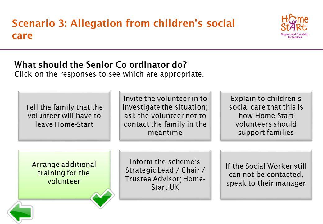 SCENARIO 3: Response menu B1 Scenario 3: Allegation from children's social care What should the Senior Co-ordinator do.