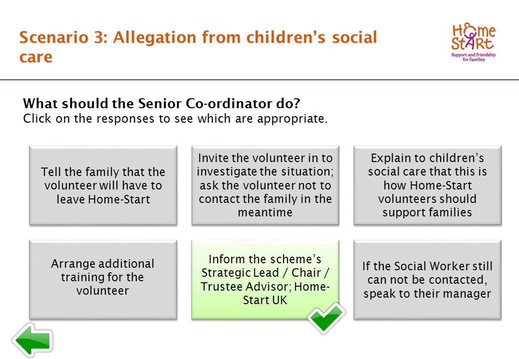 SCENARIO 3: Response menu B2 Scenario 3: Allegation from children's social care What should the Senior Co-ordinator do.