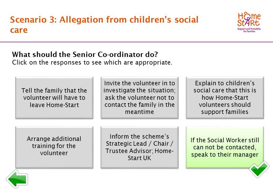 SCENARIO 3: Response menu B3 Scenario 3: Allegation from children's social care What should the Senior Co-ordinator do.
